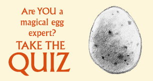 Are you a magical egg expert? Take the quiz!